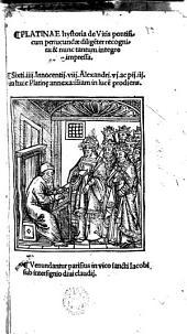 Platinae hystoria de vitis pontificum: periucundae diligenter recognita & nunc tantum integre impressso