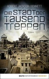 Die Stadt der tausend Treppen: Roman