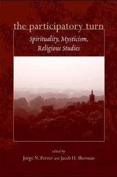 Participatory Turn, The: Spirituality, Mysticism, Religious Studies