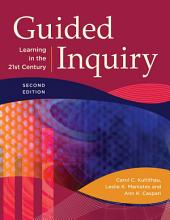 Guided Inquiry: Learning in the 21st Century, 2nd Edition: Learning in the 21st Century, Edition 2
