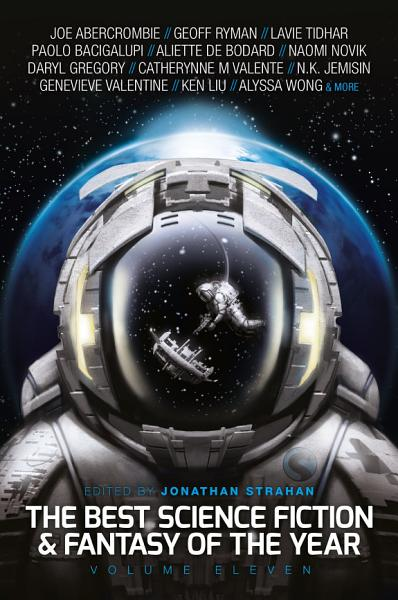 Download The Best Science Fiction and Fantasy of the Year  Volume Eleven Book