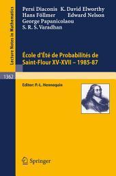 Ecole d'Ete de Probabilites de Saint-Flour XV-XVII, 1985-87