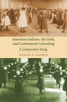 American Indians  the Irish  and Government Schooling PDF