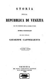 Storia della repubblica di Venezia dal suo principio sino al giorno d'oggi: Volume 6
