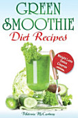 Green Smoothie Diet Recipes