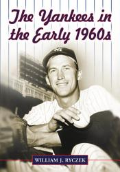 The Yankees in the Early 1960s PDF