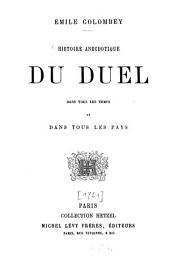 Histoire anecdotique du duel, dans tous les temps et dans tous les pays
