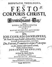 Disp. theol. de festo Corporis Christi, vulgo Fronleichnams-Tag