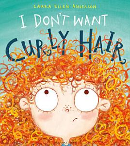 I Don t Want Curly Hair  Book