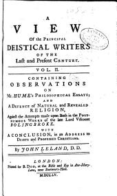 A view of the principal deistical writers that have appeared in England in the last and present century: with observations upon them, and some account of the answers that have been published against them. In several letters to a friend