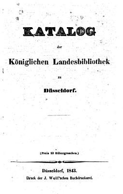 Katalog der K  niglichen Landesbibliothek zu D  sseldorf PDF