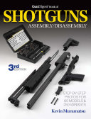 The Gun Digest Book of Shotguns Assembly Disassembly PDF