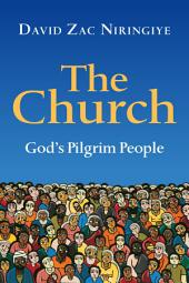 The Church: God's Pilgrim People