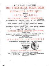 Poetae latini rei venaticae scriptores et bucolici antiqui. Videlicet Gratii Falisci, atque M. Aurelii Olympii Nemesiani, Cynegeticon Halieuticon & De aucupio. Cum notis integris Casp. Barthii, Jani Vlitii, Th. Johnson, Ed. Brucei. Accedunt M. Langii dispunctio notarum Jani Vlitii, & Caji Libellus de canibus Britannicis. Itidem Bucolica M. Aurelii Olympii Nemesiani & Calpurnii, cum notis integris Roberti Titii, Hug. Martelli Casp. Barthii, Jani Vlitii. & Commentario Diomedis Guidalotti & B. Ascensii. Quibus nunc primum accedunt Gerardi Kempheri observationes in tres priores Calpurnii eclogas. ..