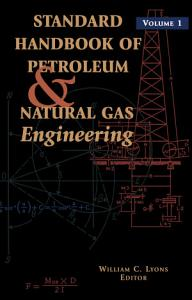 Standard Handbook of Petroleum and Natural Gas Engineering  PDF