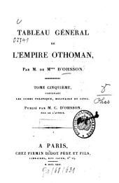 Tableau général de l'empire othoman: divisé en deux parties, dont l'une comprend la législation mahométane, l'autre, l'histoire de l'empire othoman : Ouvrage enrichi de figures, Volume5