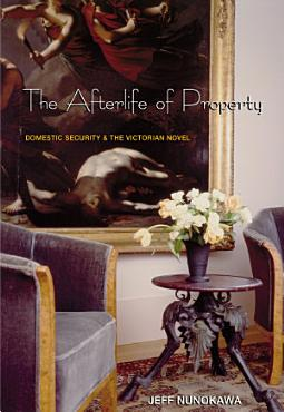 The Afterlife of Property PDF