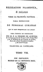 Recreacion filosófica, ó Diálogo sobre la filosofía natural: para instruccion de personas curiosas que no han frequentado las aulas
