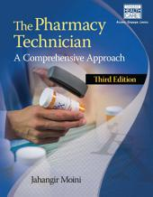The Pharmacy Technician: A Comprehensive Approach: Edition 3