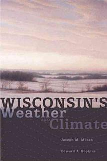 Wisconsin s Weather and Climate Book