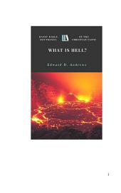 WHAT IS HELL?: Basic Bible Doctrines of the Christian Faith