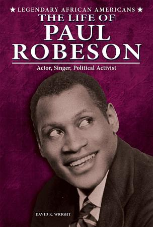 The Life of Paul Robeson PDF