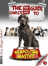 The Complete Guide to Neapolitan Mastiff
