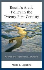 Russia's Arctic Policy in the Twenty-First Century
