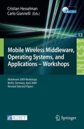 Mobile Wireless Middleware, Operating Systems and Applications - Workshops: Mobilware 2009 Workshops, Berlin, Germany, April 28-29, 2009, Revised Selected Papers
