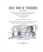 Girls' Book of Treasures: Including Entertaining and Instructive Stories, Travels, Pastimes, Poems, Recitations, In-door Games, Out-door Games, and a Great Variety of Other Good Reading for Girls