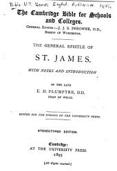 The General Epistle of St. James: With Notes and Introduction