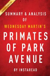 Primates Of Park Avenue By Wednesday Martin Summary Analysis Book PDF