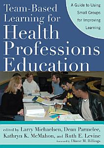 Team Based Learning for Health Professions Education PDF