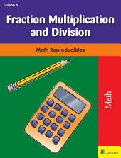 Fraction Multiplication and Division: Math Reproducibles