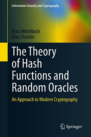 The Theory of Hash Functions and Random Oracles PDF