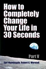 How to Completely Change Your Life in 30 Seconds - Part V