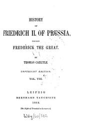History of Friedrich II. of Prussia, Called Frederick the Great: Volume 8