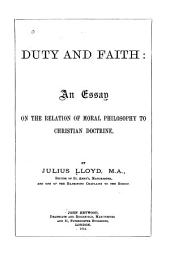 Duty and Faith: An Essay on the Relation of Moral Philosophy to Christian Doctrine