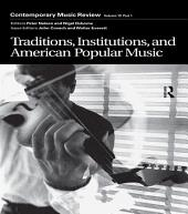 Traditions, Institutions, and American Popular Tradition: A special issue of the journal Contemporary Music Review