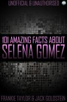 101 Amazing Facts About Selena Gomez PDF