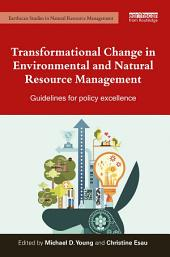 Transformational Change in Environmental and Natural Resource Management: Guidelines for policy excellence