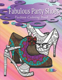 Fashion Coloring Book Fabulous Party Shoes