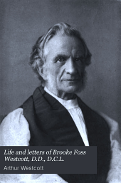 Life and letters of Brooke Foss Westcott, D.D., D.C.L.: sometime bishop of Durham, Volume 2