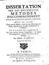 Dissertation sur les différentes métodes d'accompagnement pour le clavecin, ou pour l'orgue; avec le plan d'une nouvelle métode, établie sur une méchanique des doigts, que fournit la succession fondamentale de l'harmonie, etc