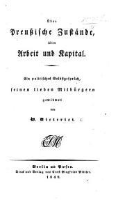 Über preussische Zustände, über Arbeit und Kapital. Ein politisches Selbstgesprach, etc