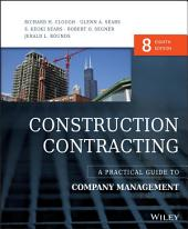 Construction Contracting: A Practical Guide to Company Management, Edition 8