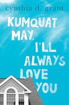 Kumquat May  I ll Always Love You