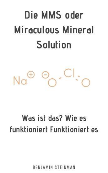 MMS oder Miraculous Mineral Solution  Was ist das  Wie funktioniert es Funktioniert es PDF