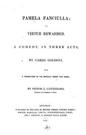 Pamela, fanciulla; or, Virtue rewarded, a comedy. With a tr. of the difficult words and idioms by L. Cannizzaro