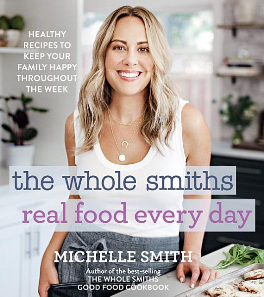 Download The Whole Smiths Real Food Every Day Book